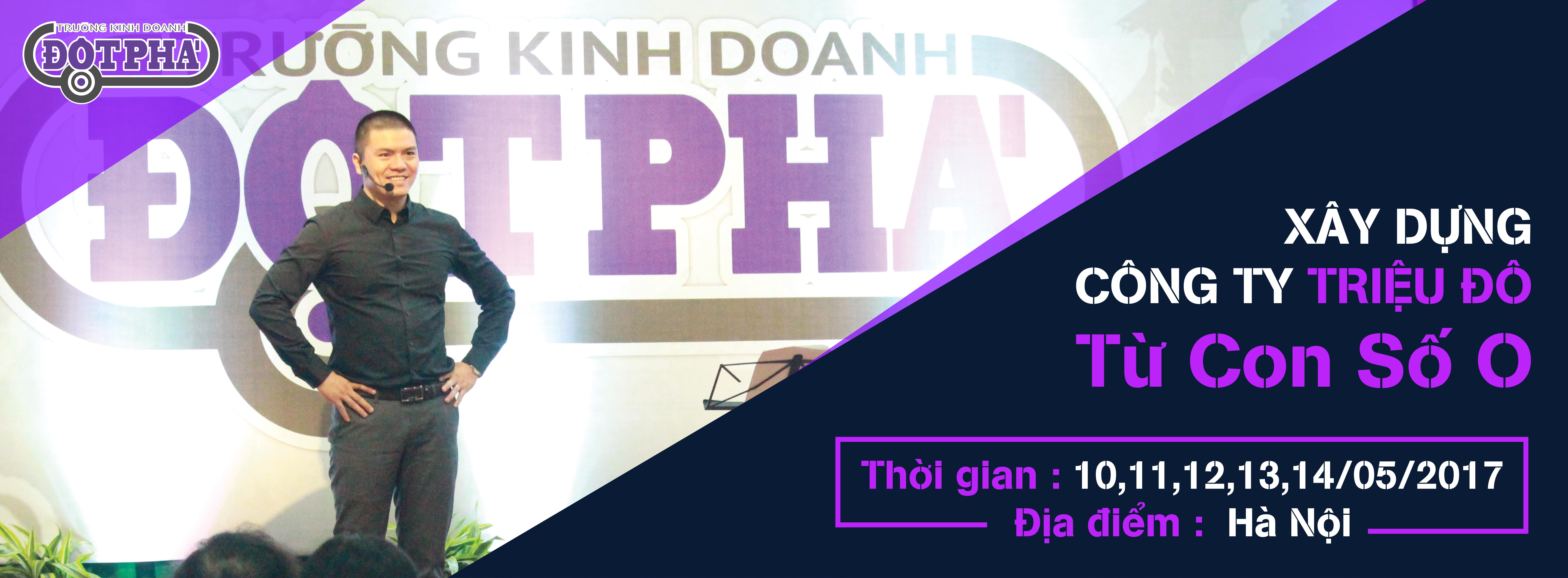 """Thông báo địa điểm tổ chức khóa học """"TRƯỜNG KINH DOANH ĐỘT PHÁ"""" tháng 5 tại Hà Nội"""