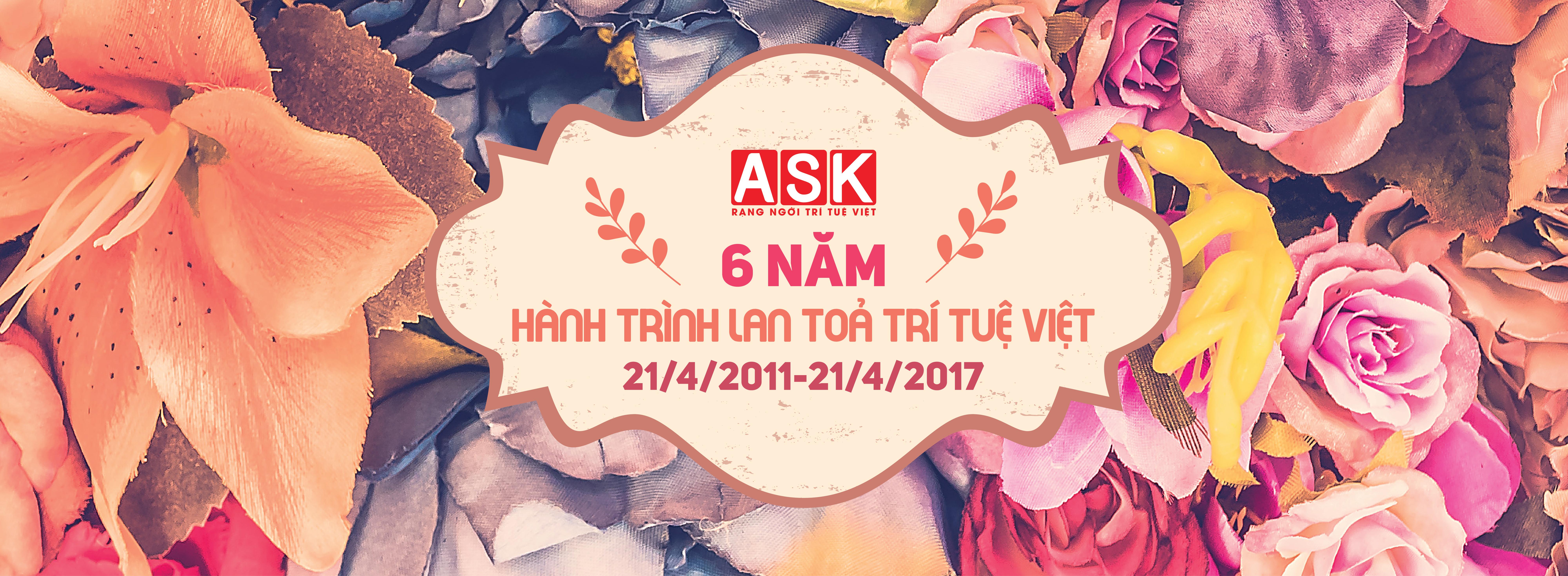 Sinh Nhật ASK 6 Năm Tuổi –  Hành Trình Lan Tỏa Trí Tuệ Việt