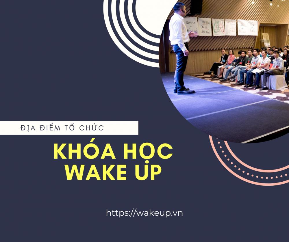 [HÀ NỘI] ĐỊA ĐIỂM TỔ CHỨC KHÓA WAKE UP THÁNG 1/2021