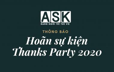 [THÔNG BÁO] HOÃN SỰ KIỆN THANKS PARTY 2020