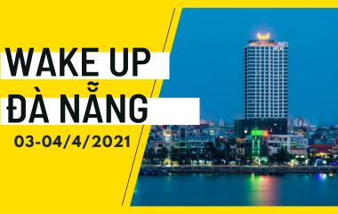 Wake Up đầu tiên tại Thành phố Đà Nẵng